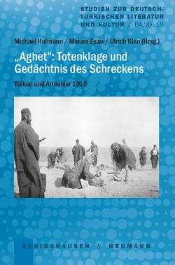 """""""Aghet"""": Totenklage und Gedächtnis des Schreckens von Esau,  Miriam, Hofmann,  Michael, Kiersch,  Jana, Klan,  Ulrich"""