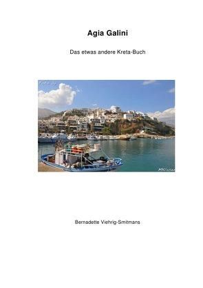 Agia Galini Das etwas andere Kreta Buch von Viehrig-Smitmans,  Bernadette