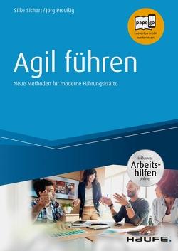 Agil führen – inkl. Arbeitshilfen online von Preußig,  Jörg, Sichart,  Silke