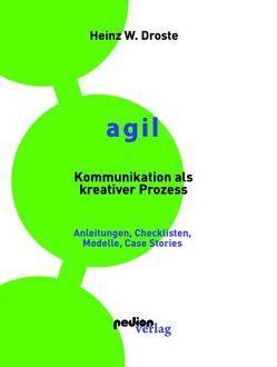 AGIL – Kommunikation als kreativer Prozess von Heinz W.,  Droste