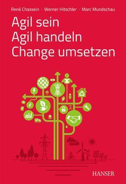 Agil sein – Agil handeln – Change umsetzen von Mundschau,  Marc