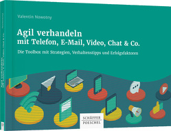Agil verhandeln mit Telefon, E-Mail, Video, Chat & Co. von Nowotny,  Valentin
