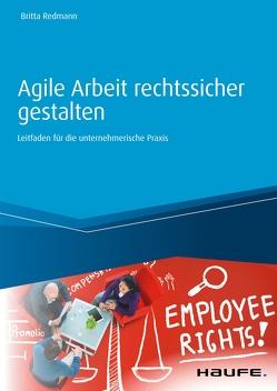 Agile Arbeit rechtssicher gestalten von Redmann,  Britta