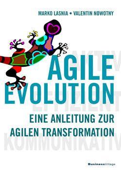 AGILE EVOLUTION von Lasnia,  Marco, Nowotny,  Valentin