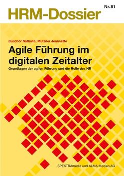 Agile Führung im digitalen Zeitalter von Buschor,  Nathalie, Mutzner,  Jeannette