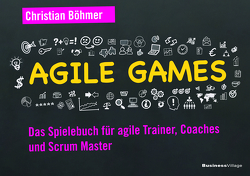 Agile Games von Böhmer,  Christian