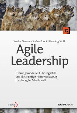 Agile Leadership von Roock,  Stefan, Sieroux,  Sandra, Wolf,  Henning