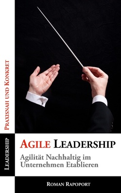 Agile Leadership von Rapoport,  Roman