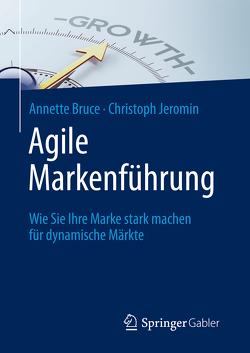 Agile Markenführung von Bruce,  Annette, Jeromin,  Christoph