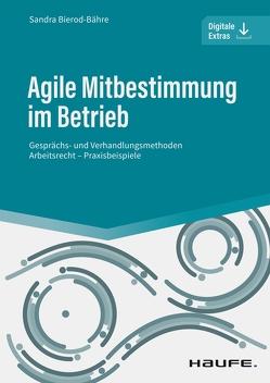 Agile Mitbestimmung im Betrieb – inkl. Arbeitshilfen online von Bierod-Bähre,  Sandra