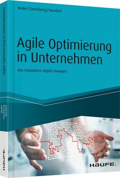 Agile Optimierung in Unternehmen von Dorndorf,  Ulrich, Savelsberg,  Eva, Weiler,  Adrian