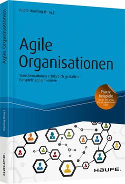 Agile Organisationen von Häusling,  André
