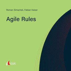 Agile Rules von Kaiser,  Fabian, Simschek,  Roman