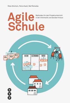 Agile Schule von Brichzin,  Peter, Kastl,  Petra, Romeike,  Ralf