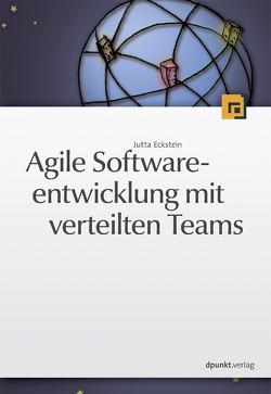 Agile Softwareentwicklung mit verteilten Teams von Eckstein,  Jutta