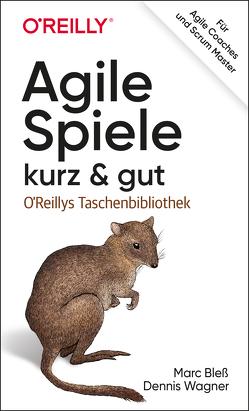 Agile Spiele – kurz & gut von Bleß,  Marc, Wagner,  Dennis