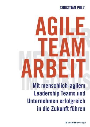Agile Teamarbeit von Polz,  Christian
