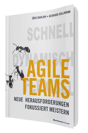 Agile Teams von Bahlow,  Jörg, Kullmann,  Gerhard