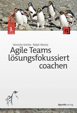 Agile Teams lösungsfokussiert coachen von Kotrba,  Veronika, Miarka,  Ralph