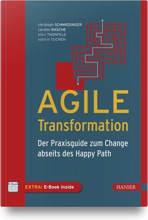 Agile Transformation von Rasche,  Carsten, Schmiedinger,  Christoph, Thonfeld,  Ellen, Tuchen,  Kathrin