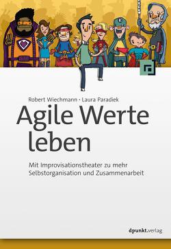 Agile Werte leben von Paradiek,  Laura, Wiechmann,  Robert