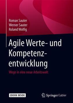 Agile Werte- und Kompetenzentwicklung von Sauter,  Roman, Sauter,  Werner, Wolfig,  Roland