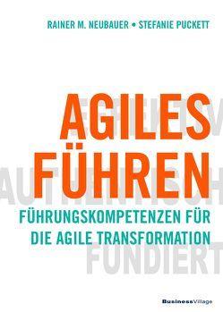 Agiles Führen von Neubauer,  Rainer M., Puckett,  Stefanie