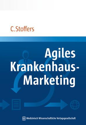 Agiles Krankenhaus-Marketing von Stoffers,  Christian