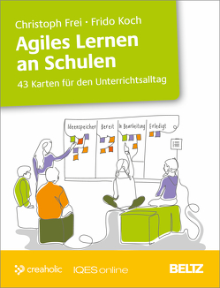 Agiles Lernen an Schulen von Frei,  Christoph, Koch,  Frido