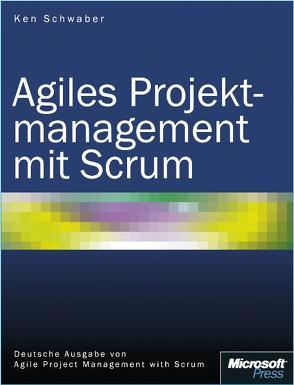 Agiles Projekmanagement mit Scrum von Schwaber,  Ken