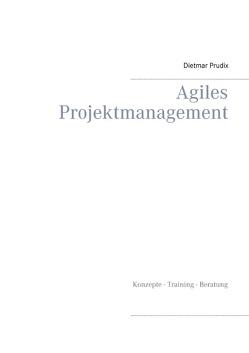 Agiles Projektmanagement von Prudix,  Dietmar