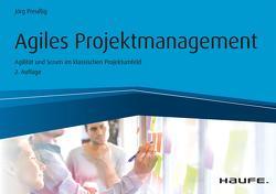 Agiles Projektmanagement – Agilität und Scrum im klassischen Projektumfeld von Preußig,  Jörg