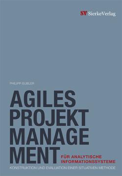 Agiles Projektmanagement für analytische Informationssysteme von Gubler,  Philipp