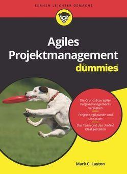 Agiles Projektmanagement für Dummies von Haselier,  Rainer G., Layton,  Mark C., Ostermiller,  Steven J.