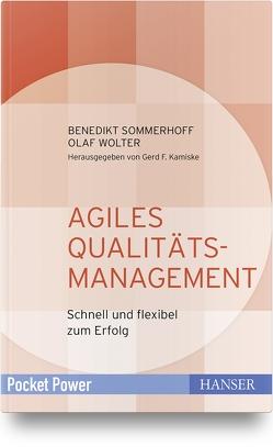 Agiles Qualitätsmanagement von Kamiske,  Gerd F., Sommerhoff,  Benedikt, Wolter,  Olaf