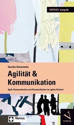 Agilität & Kommunikation von Demarmels,  Sascha