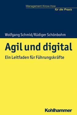 Agilität und Digitalisierung von Kohlert,  Helmut, Schmid,  Wolfgang, Schönbohm,  Rüdiger