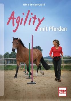 Agility mit Pferden von Steigerwald,  Nina