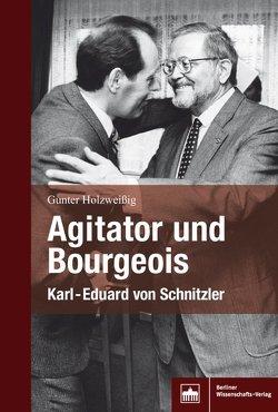 Agitator und Bourgeois von Holzweissig,  Gunter