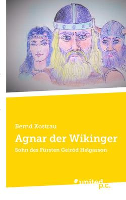 Agnar der Wikinger von Kostrau,  Bernd