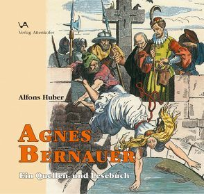 Agnes Bernauer von Huber,  Alfons