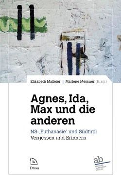 Agnes, Ida, Max und die anderen von Malleier,  Elisabeth, Messner,  Marlene