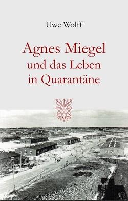 Agnes Miegel und das Leben in Quarantäne von Totzke,  Archimandrit Irenäus, Wolff,  Uwe
