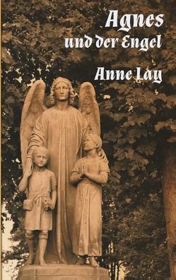 Agnes und der Engel von Lay,  Anne