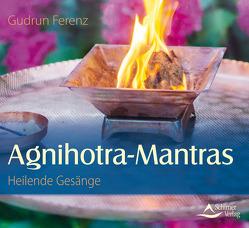 Agnihotra Mantras – Heilende Gesänge von Ferenz,  Gudrun