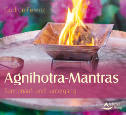 Agnihotra Mantras – Sonnenauf- und -untergang von Ferenz,  Gudrun