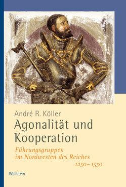 Agonalität und Kooperation von Köller,  André R.