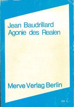 Agonie des Realen von Baudrillard,  Jean, Kurzawa,  Lothar, Schaefer,  Volker