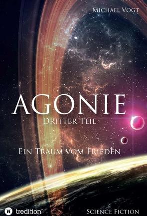 Agonie – Dritter Teil von Vogt,  Michael