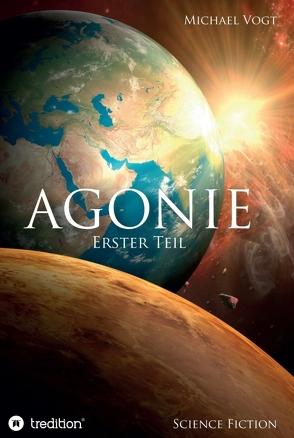 Agonie – Erster Teil von Vogt,  Michael
